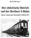 Deckblatt: Der elektrische Betrieb auf der Berliner S-Bahn (Band 1)