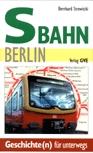 Deckblatt: S-Bahn Berlin - Reiseführer - Geschichte(n) für unterwegs