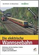Deckblatt: Die elektrische Wannseebahn